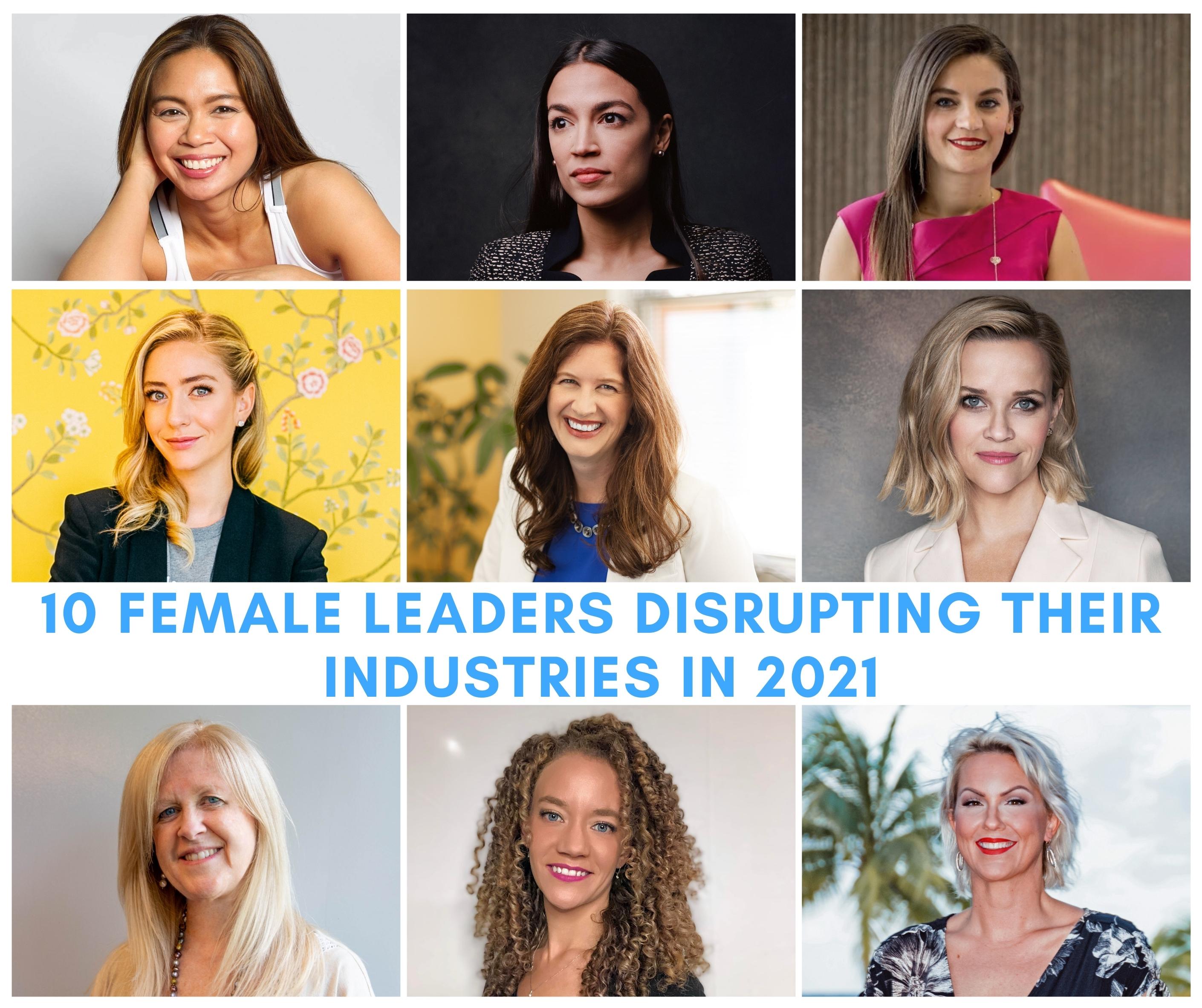 10 Female Leaders Disrupting Their Industries In 2021
